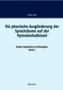 Buchcover: Die phonische Ausgliederung der Sprachräume auf der Pyrenäenhalbinsel