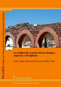 Buchcover: La traducción a través de los tiempos, espacios y disciplinas