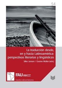 Buchcover: La traducción desde, en y hacia Latinoamérica: perspectivas literarias y lingüísticas