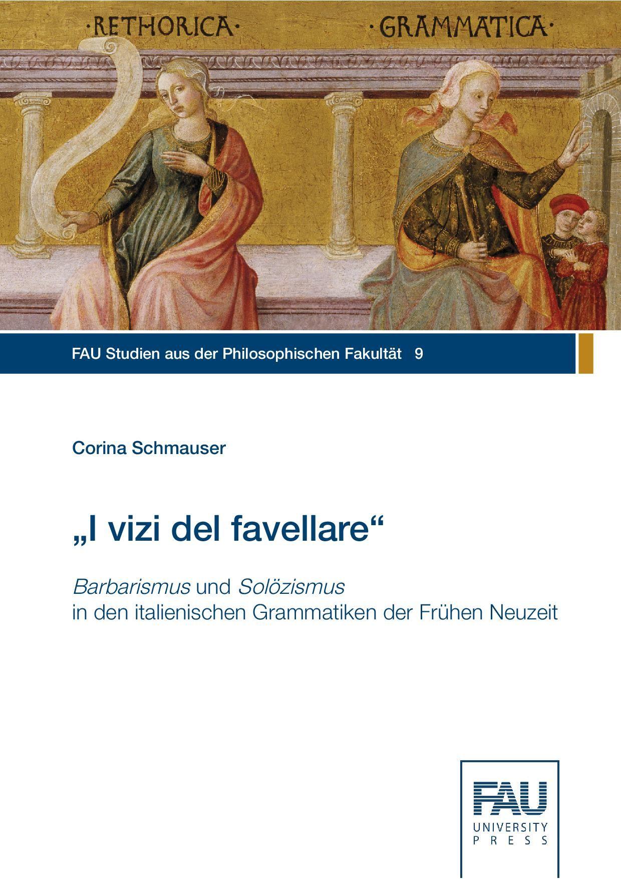 Bild von Buchcover I vizi del favellare. Barbarismus und Solözismus in den italienischen Grammatik der Frühen Neuzeit, 2018