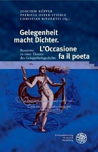 Bild von Buchcover Rivoletti, Küpper, Oster-Stierle, Gelegenheit macht Dichter Bausteine zu einer Theorie des Gelegenheitsgedichts
