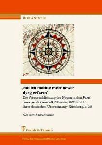 """Bild von Buchcover """"das ich mochte meer newer dyng erfaren"""". Die Versprachlichung der Neuen in den 'Paesi novamente retrovati'"""