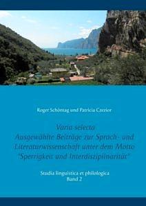 Bild von Buchcover Varia selecta. Ausgewählte Beiträge zur Sprach- und Literaturwissenschaft unter dem Motto 'Sperrigkeit und Interdisziplinarität'